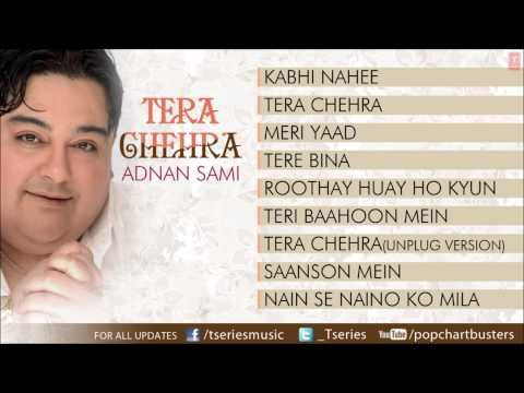 Tera Chehra Album Full Songs - Jukebox - Hits Of Adnan Sami - YouTube