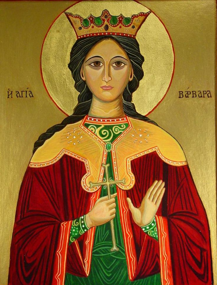 Saint Barbara Her father Dioscorus, a pagan was a rich