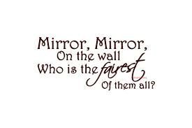 Mirror Mirror on the wall........