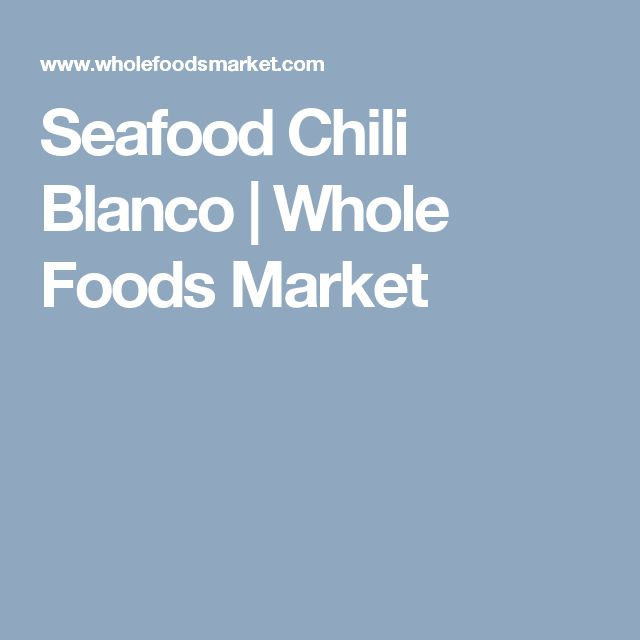 Seafood Chili Blanco   Whole Foods Market