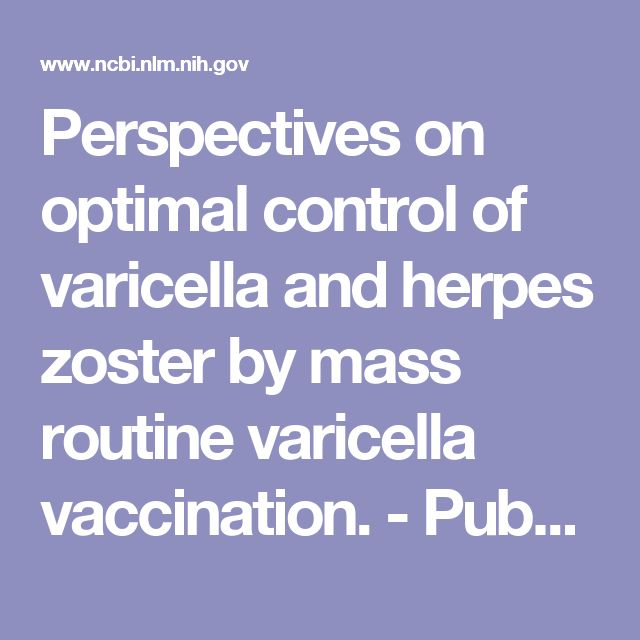 Perspectives on optimal control of varicella and herpes zoster by mass routine varicella vaccination.  - PubMed - NCBI