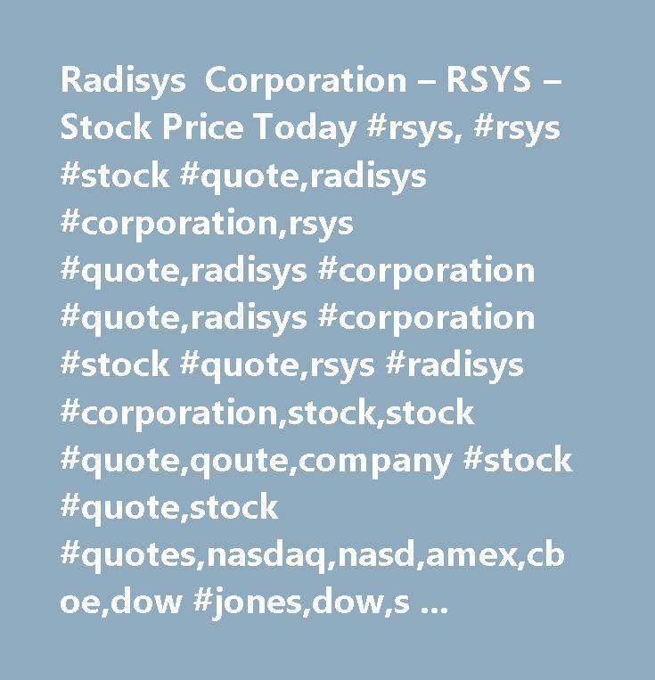 Radisys Corporation – RSYS – Stock Price Today #rsys, #rsys #stock #quote,radisys #corporation,rsys #quote,radisys #corporation #quote,radisys #corporation #stock #quote,rsys #radisys #corporation,stock,stock #quote,qoute,company #stock #quote,stock #quotes,nasdaq,nasd,amex,cboe,dow #jones,dow,s #p,s #p #500,wall #street,stock #market…