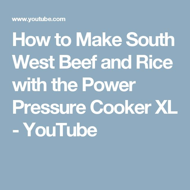 How to Make South West Beef and Rice with the Power Pressure Cooker XL - YouTube