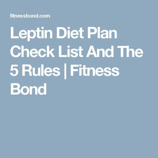 Leptin Diet Plan Check List And The 5 Rules | Fitness Bond