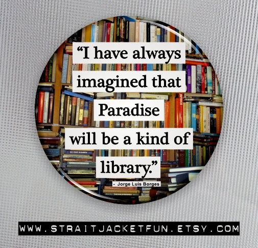 Paradise is a Library  - Pinback Button, Magnet, or Pocket Mirror - 3 sizes available