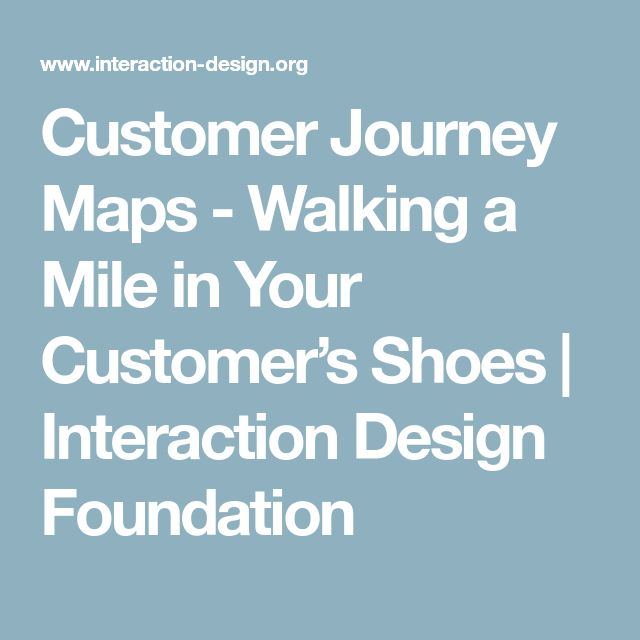 Customer Journey Maps - Walking a Mile in Your Customer's Shoes | Interaction Design Foundation