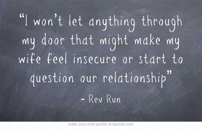 """I won't let anything through my door that might make my wife feel insecure or start to question our relationship"""