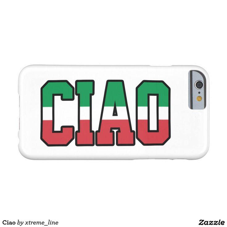 Ciao Italian Barely There iPhone 6 Case. #Italy #Zazzle #Italia