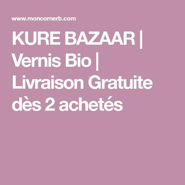 KURE BAZAAR | Vernis Bio | Livraison Gratuite dès 2 achetés