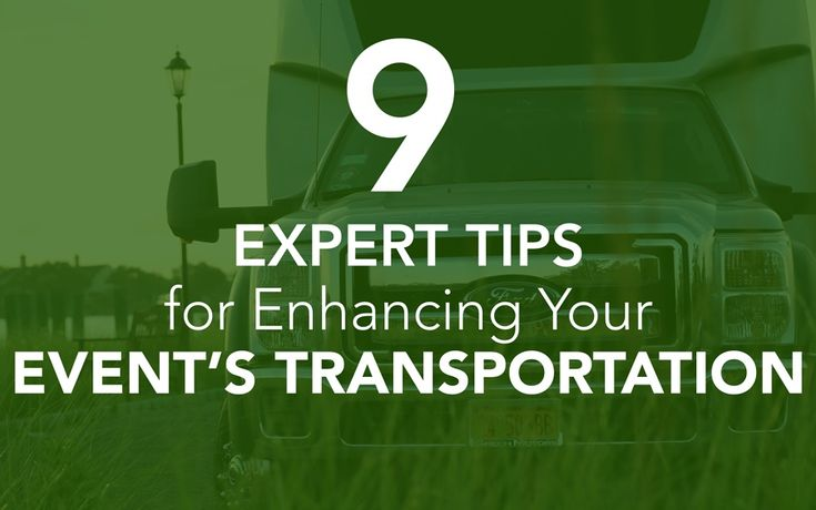 9 Expert Tips for Enhancing Your Event Transportation -  You're an event planner gathering all of your vendors for your next event. After discussing the concept and feel of the event to the vendors there's one thing you're still unsure about, event transportation.