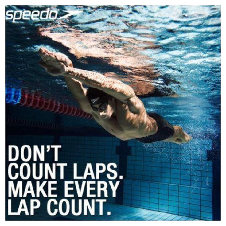 Don't count laps.  Make every lap count.