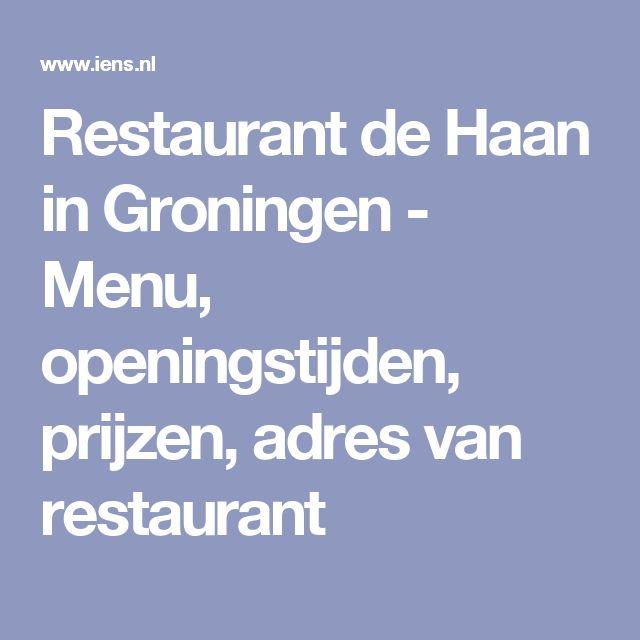 Restaurant de Haan in Groningen - Menu, openingstijden, prijzen, adres van restaurant