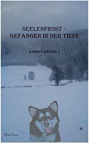 Seelenfrost - Gefangen in der Tiefe (Ragin's Reisen 1) von [Kraus, Michael P.]