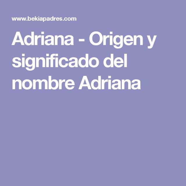 Adriana - Origen y significado del nombre Adriana