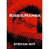 Kiss of the Mamba (Prequel to Blue Zulu) (Kindle Edition)By Stefan Wit