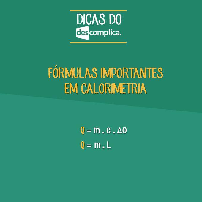 Fórmulas para aprender calorimetria. Clique na imagem para assistir à aula em vídeo sobre o assunto.