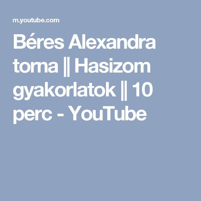Béres Alexandra torna     Hasizom gyakorlatok     10 perc - YouTube
