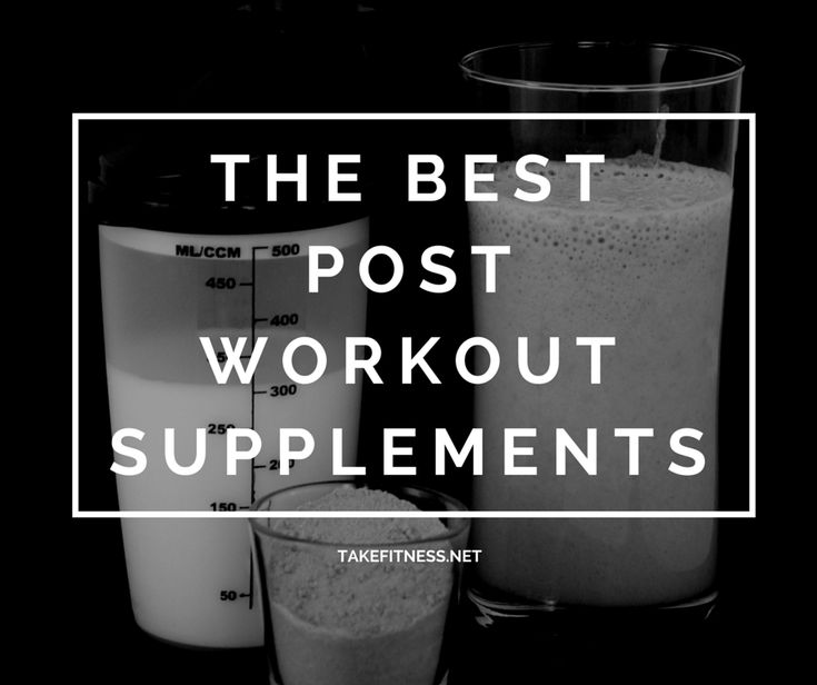 The Best Post Workout Supplements - Take Fitness