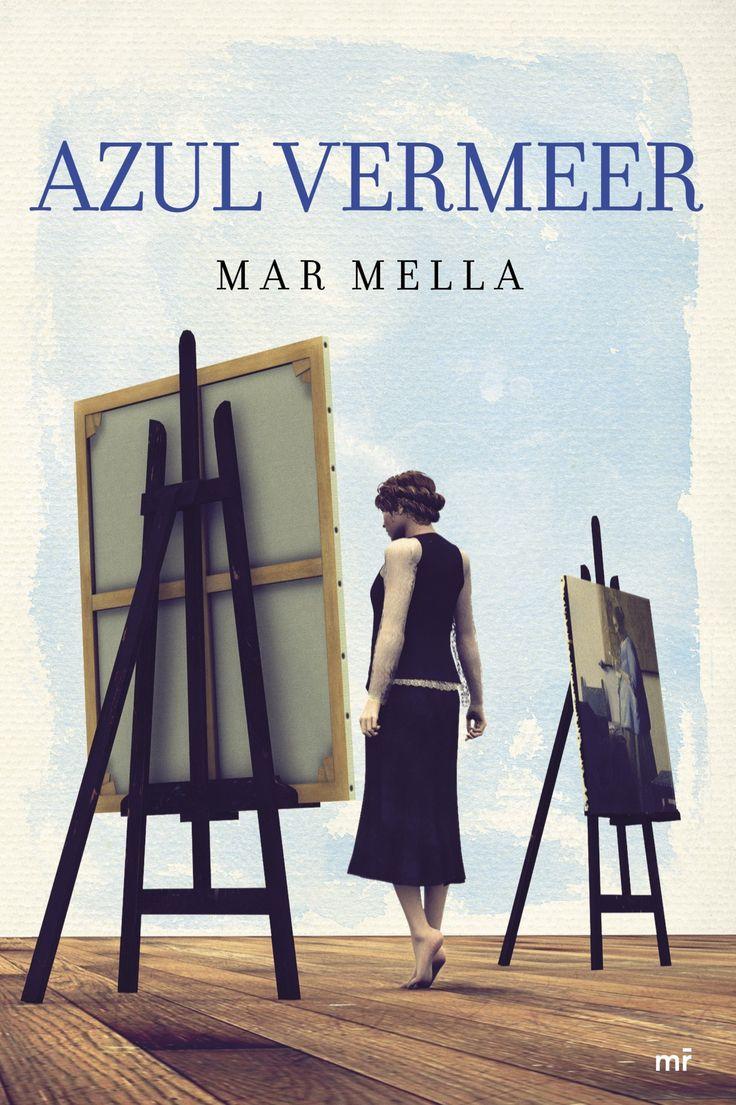 Azul Vermeer, de Mar Mella. La novela que te hará descubrir y amar el arte y los colores