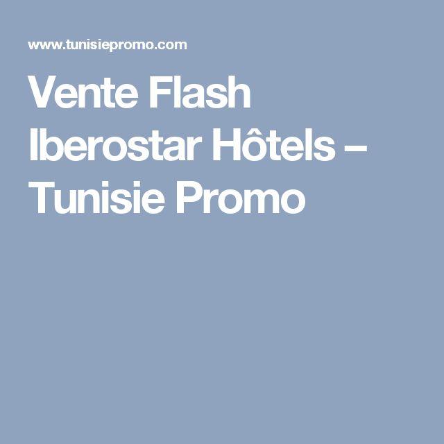 Vente Flash Iberostar Hôtels – Tunisie Promo