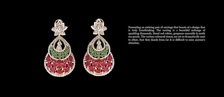 The earring is a beautiful melange of sparkling diamonds, blood red rubies, gorgeous emeralds & south sea pearls.