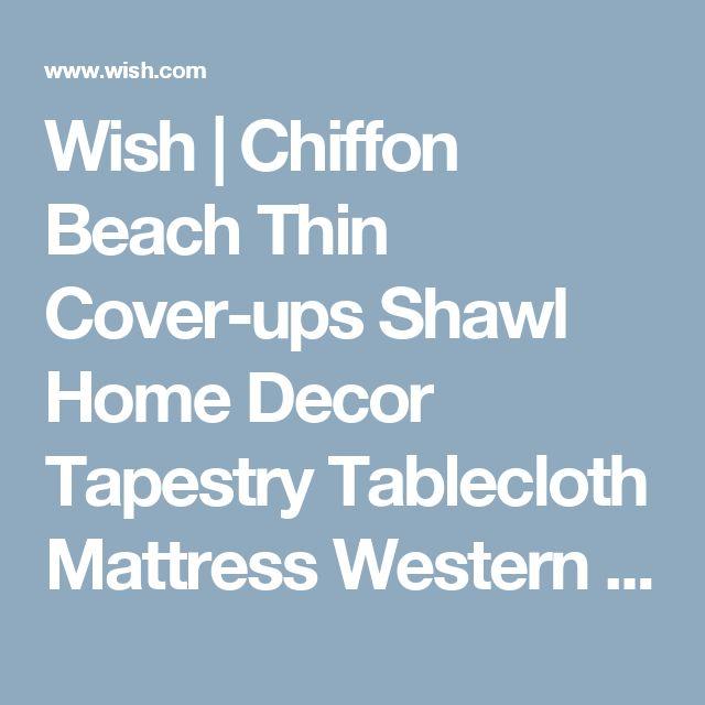 Wish | Chiffon Beach Thin Cover-ups Shawl Home Decor Tapestry Tablecloth Mattress Western Style