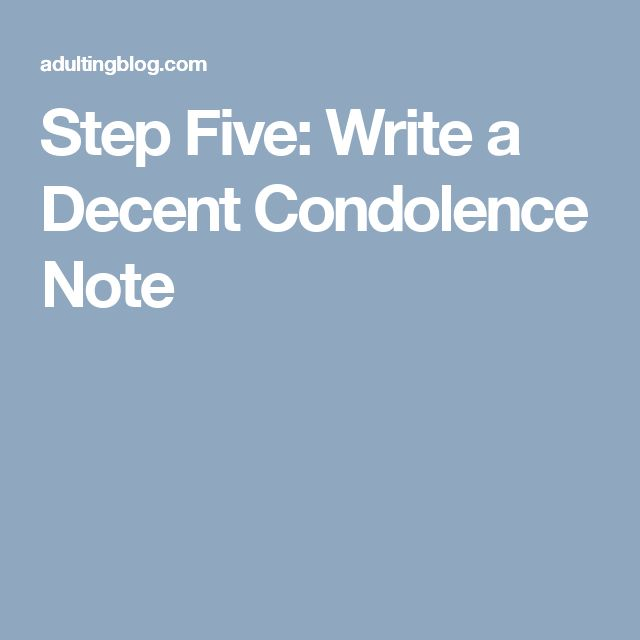 Step Five: Write a Decent Condolence Note