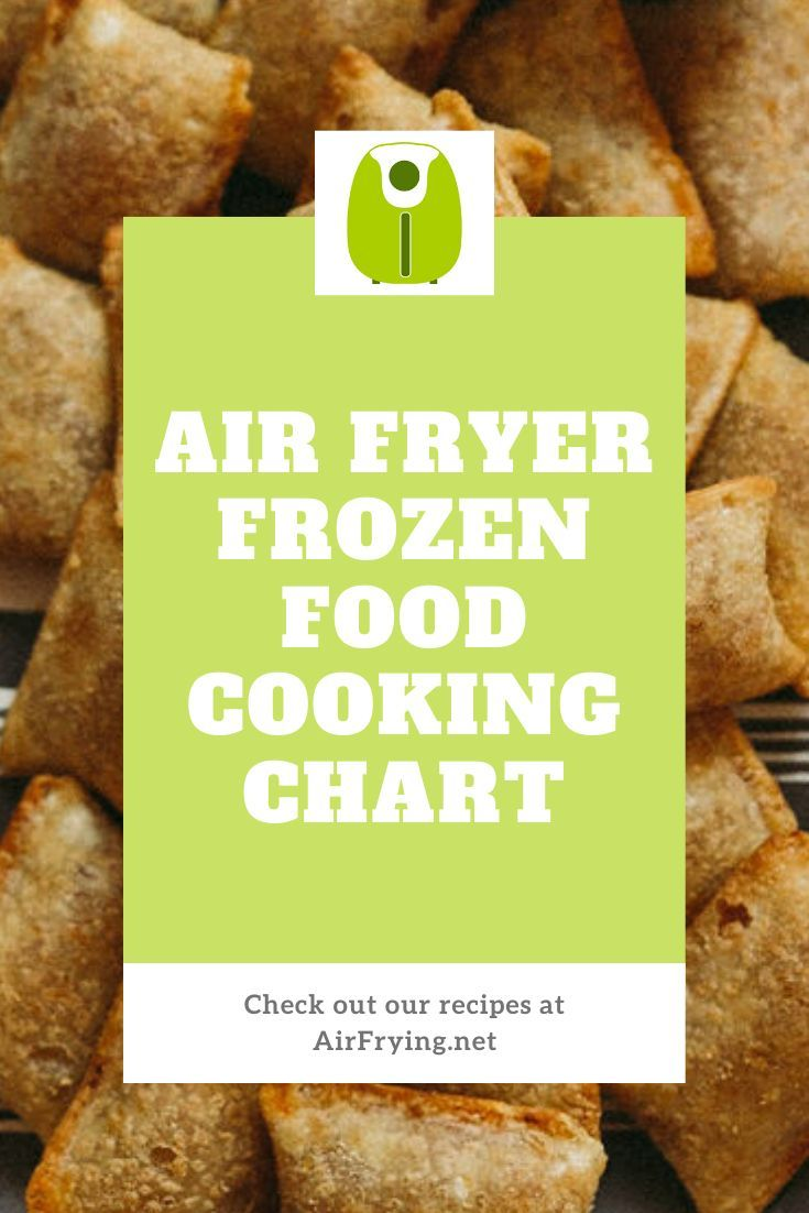 Air Fryer Frozen Food Cooking Chart In 2020 Air Fryer Recipes Easy Best Frozen Meals Air
