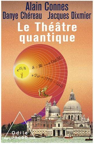 Le théâtre quantique: Amazon.fr: Alain Connes, Danye Chéreau, Jacques Dixmier: Livres