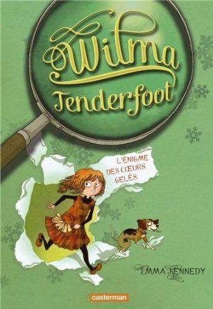 Wilma Tenderfoot, tome 1 : Wilma et l'énigme des coeurs gelés: Amazon.fr: Emma Kennedy, Corinne Daniellot: Livres et la suite !