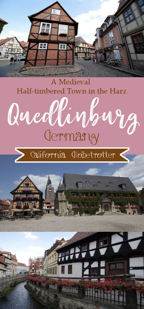 Quedlinburg - A Medieval Half-Timbered Town in the Harz - Saxony-Anhalt, Germany - Cute German Towns - Fairy Tale German Towns - California Globetrotter