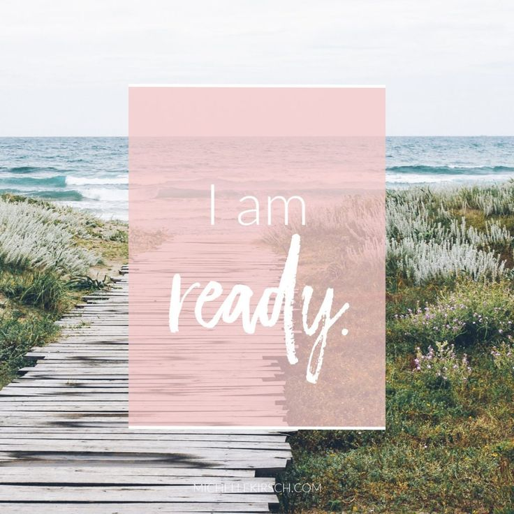 Mantra: I am ready. Click to choose your own positive affirmations to download…