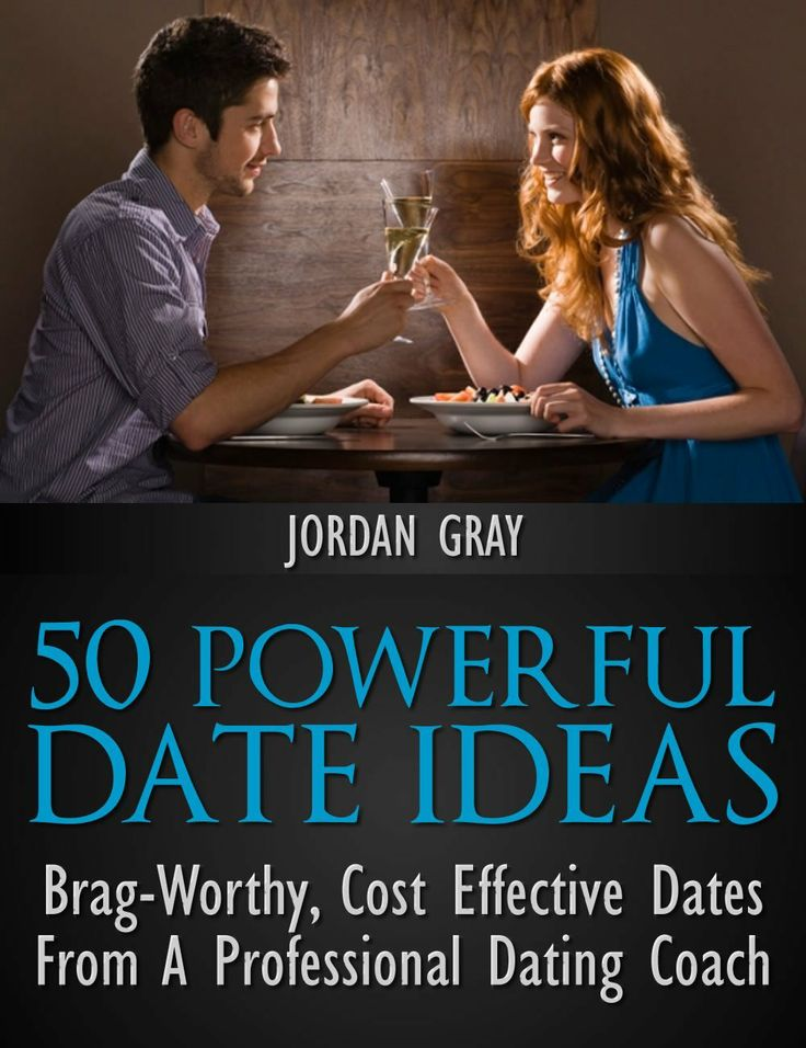 50 Powerful Date Ideas: Brag-Worthy, Cost Effective Dates From A Professional Dating Coach  by Jordan Gray ($6.04)