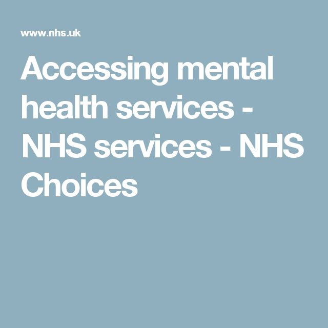 Accessing mental health services - NHS services  - NHS Choices