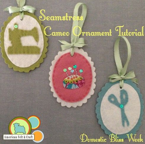 Free Felt Ornament Pattern. Seamstress Cameos - Domestic Bliss Week. American Felt and Craft- The Blog.