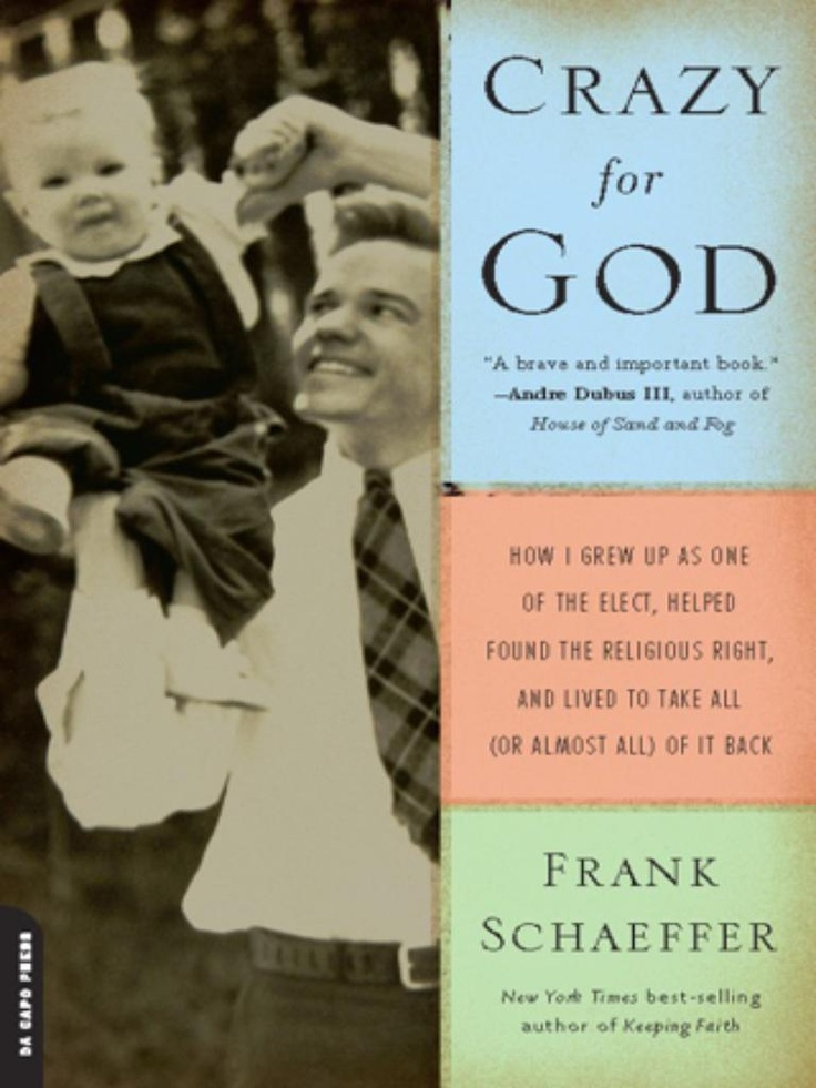 10 best books worth reading images on pinterest beds books to crazy for god how i grew up as one of the elect helped found the religious right lived to take all or almost all of it back by frank schaeffer fandeluxe Gallery