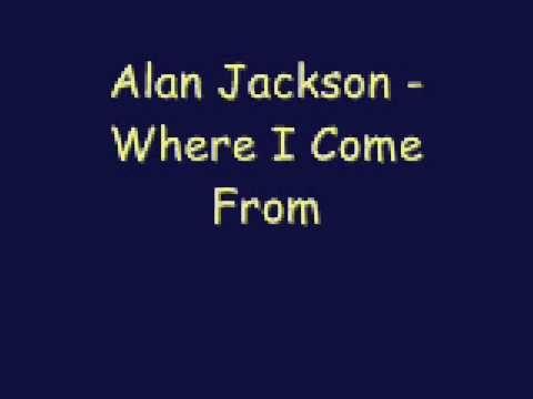 Alan Jackson - Where I Come From