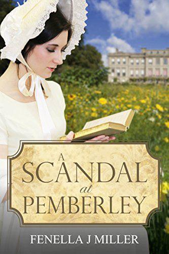A Scandal at Pemberley by Fenella J Miller https://www.amazon.com/dp/B00WEEU89I/ref=cm_sw_r_pi_dp_U_x_XjUuAb53C1SK3