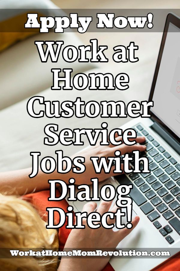 Work At Home Customer Service Jobs With Dialog Direct Customer