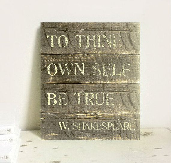 Shakespeare Classic Quote Wood Pallet Sign To Thine Own Self Be True HAND PAINTED Typography Book Quote Poetry 11 x 14 Rustic Wood Wall Sign