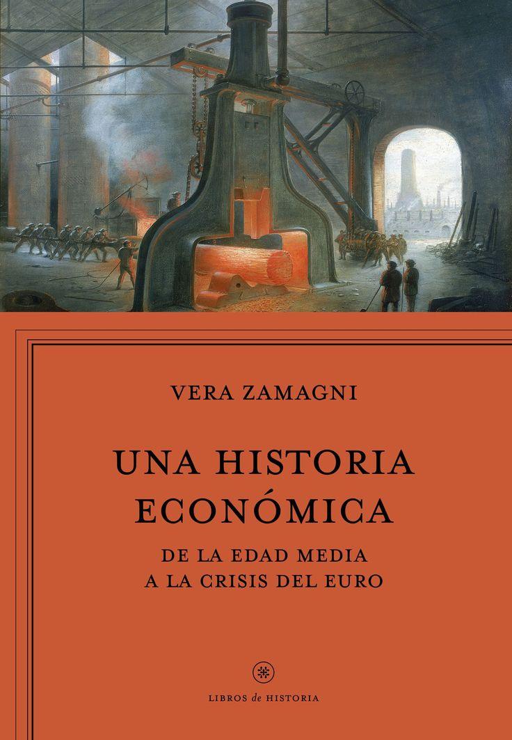 Una historia económica : Europa de la Edad Media a la crisis del euro / Vera Zamagni ; [traducción, Jordi Pascual Escutia, Lara Cortés]