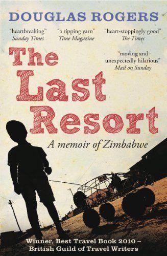 The Last Resort: A Zimbabwe Memoir by Douglas Rogers, http://www.amazon.com.au/dp/B00486U24Q/ref=cm_sw_r_pi_dp_MlPFub1TQPBQZ