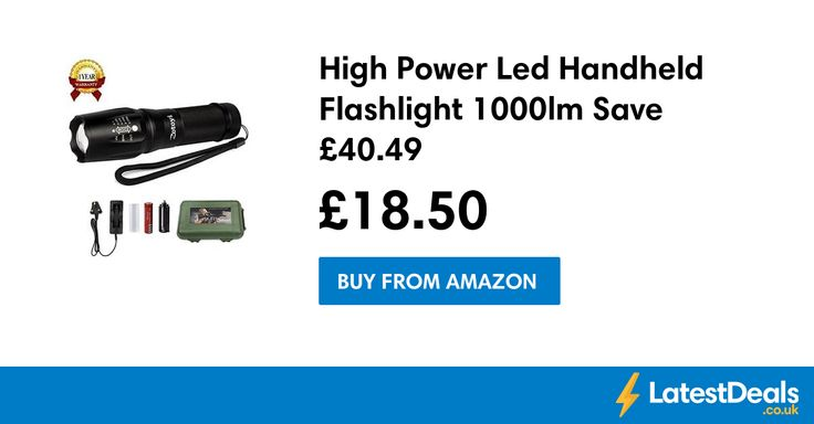 High Power Led Handheld Flashlight 1000lm Save £40.49, £18.50 at Amazon
