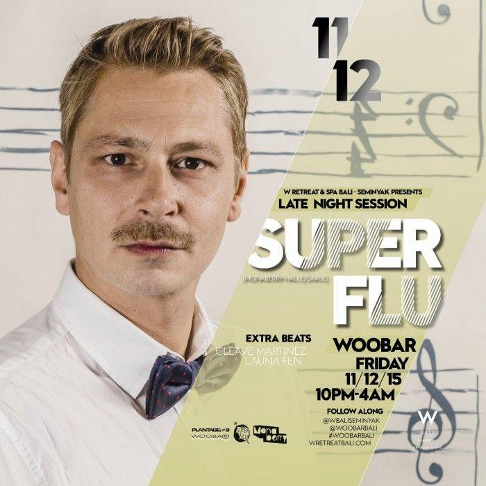 W Retreat & Spa presents Super Flu at Woobar on Friday, 11 December 2015.