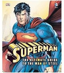Superman : The Ultimate Guide to the Man of Steel (Hardcover) (Daniel Wallace)