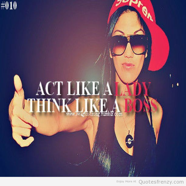 Girls With Swag Quotes: 17 Best Swag Quotes On Pinterest