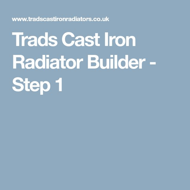 Trads Cast Iron Radiator Builder - Step 1