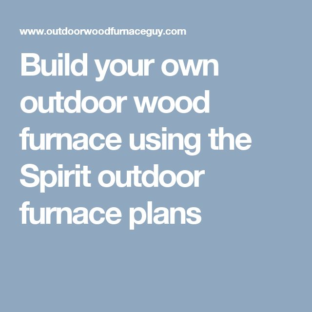 Best 25+ Wood furnace ideas on Pinterest | Blow heater ...