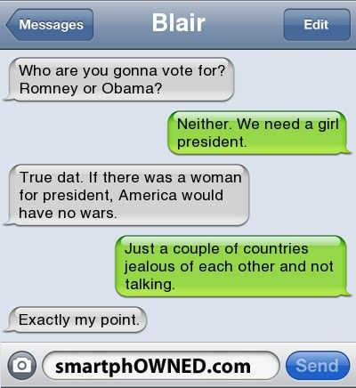 Somehow I think this could actually happen. No wars = Good idea.: Funny Texts, Haha Funny, I M, Girl President, U.S. Presidents, Green Bean, Politics Quotes, Bedroom, Giggles