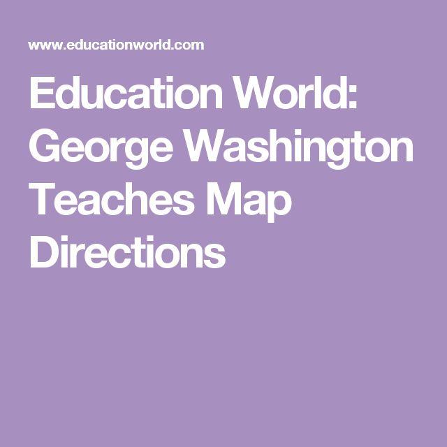 Education World: George Washington Teaches Map Directions